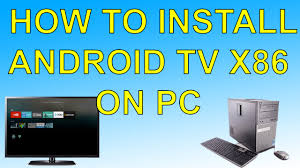 tv android how to install android tv on pc android tv x86
