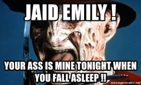 Horror Face Meme - jaid emily your ass is mine tonight when you fall asleep