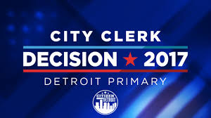 detroit elections 2017 city clerk primary candidates