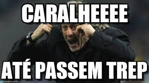 Jorge Jesus Memes - caralheeee jorge jesus meme on memegen