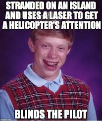 Generate Meme Online - bad luck brian stranded on an island and uses a laser to get a