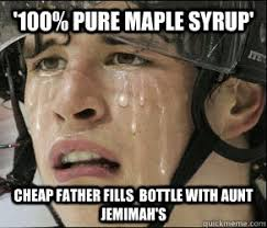Cheap Meme - 100 pure maple syrup cheap father fills bottle with aunt jemimah s