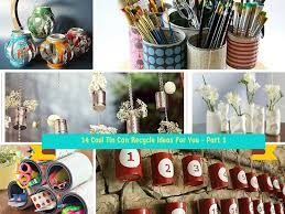 Recycle Home Decor Ideas 14 Creative Handmade Ways To Reuse Empty Tin Can Part 1