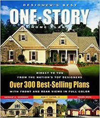 designer u0027s best one story home plans over 300 best selling plans