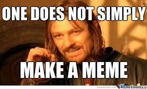 How To Post A Meme - one does not simply write a blog post blog entry 4 writing on