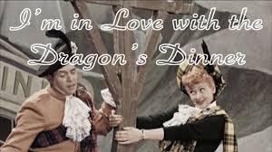 i love lucy i u0027m in love with the dragon u0027s dinner lyrics in cc