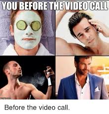 How To Meme A Video - you before the video call mglip com before the video call funny