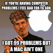 Computer Problems Meme - if you re having computer problems i feel bad for ya son i got 99