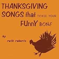 thanksgiving songs that tickle your bone ruth