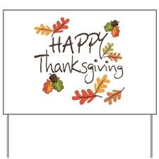 thanksgiving yard signs cafepress