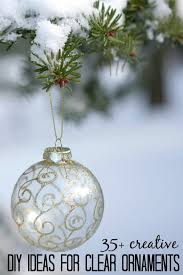 clear christmas ornaments 35 creative diy ideas for clear glass ornaments tipsaholic