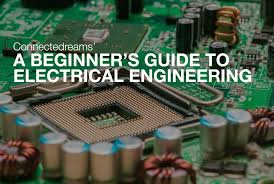 a beginner u0027s guide to electrical engineering u2013 connectedreams blog