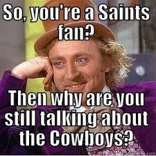 Cowboys Saints Meme - saints diss quickmeme