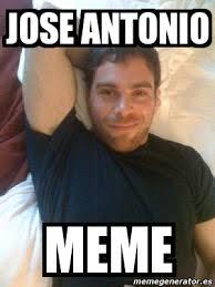Antonio Meme - meme personalizado jose antonio meme 81755