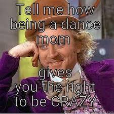 Crazy Mom Meme - crazy dance mom lol quickmeme