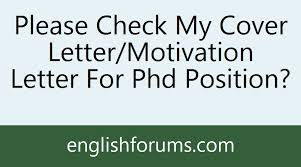 please check my cover letter motivation letter for phd position