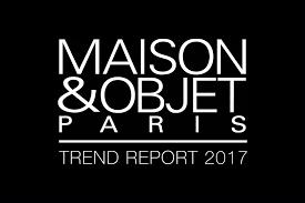 maison et objet interior trend report 2017 the luxpad the