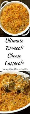 ultimate broccoli cheese casserole grits and pinecones