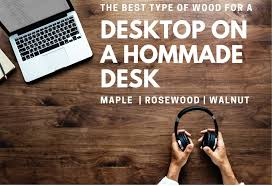what is the best wood to use for cabinet doors what is the best type of wood to use for a desktop on a
