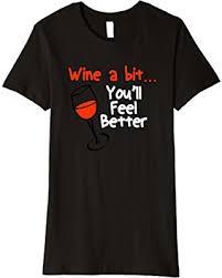 wine a bit you ll feel better deal on womens wine a bit you ll feel better wine lover t