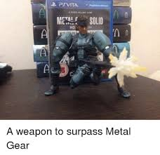 Metal Gear Solid Meme - psvita meta solid hd a weapon to surpass metal gear dank meme