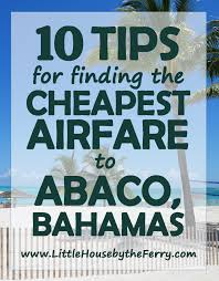 Island Time In Abaco It S My Blog Birthday Party And I - 10 tips for finding the cheapest airfare to abaco little house