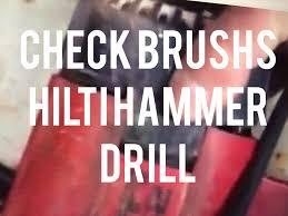 hilti te 52 hammer drill driver how to check brushes youtube
