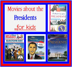 movies about the presidents for kids the president teaching