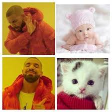 Drake Be Like Meme - dopl3r com memes i don t care too much about babies but