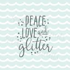 black friday cricut explore glitter svg peace love and glitter svg file cricut explore