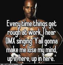 Dmx Meme - yall gonna make me lose my mind http www callcentermemes com