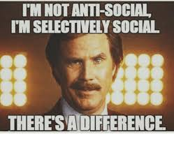 Soon Tm Meme - i m not anti social tm selectively social there sa difference meme