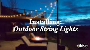 string lights outdoor installing outdoor string lights