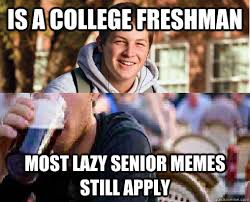 Lazy College Student Meme - senior college student meme college best of the funny meme