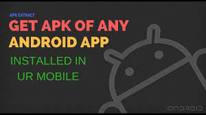how to get apk file how to get apk files from installed apps android 2017