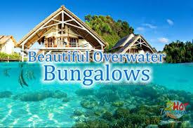 beautiful bungalows beautiful overwater bungalows