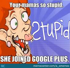 Google Plus Meme - to everyone who hates google plus by recyclebin meme center