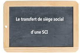 transfert du si e social le siège social d une sci