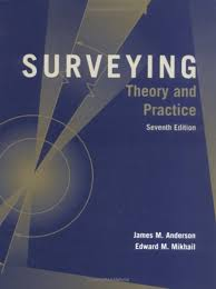 surveying theory and practice james m anderson edward m mikhail