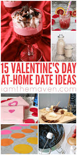 Valentine S Day At Home by 15 At Home Valentine Date Ideas I Am The Maven