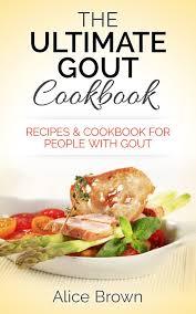 gout cookbook the ultimate gout cookbook recipes u0026 cookbook for