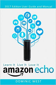 amazon early black friday 2017 november 20 amazon echo 2017 edition user guide and manual learn it live