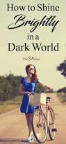 how to shine brightly in a dark world encouragement godly woman