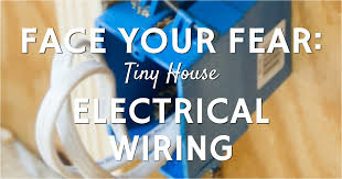 your fear tiny house electrical wiring
