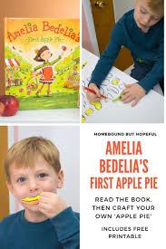 amelia bedelia s apple pie storytime with craft