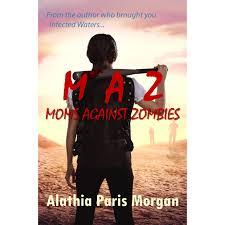 moms against zombies by alathia paris morgan