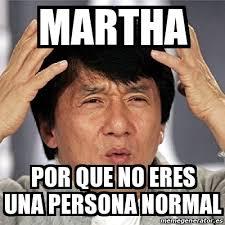 Martha Meme - meme jackie chan martha por que no eres una persona normal 20584636
