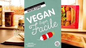 cuisine vegan facile on a testé le livre de recette vegan facileles 1001 vies