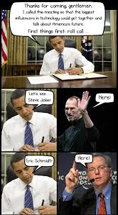 Steve Jobs Meme - what i think obama is meeting with jobs schmidt and zuckerberg