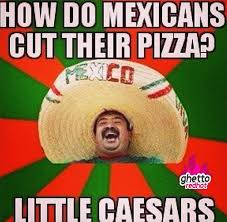 Funny Mexican Meme - mexican pizza ghetto red hot